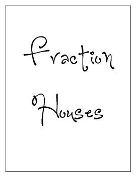 Fraction Houses