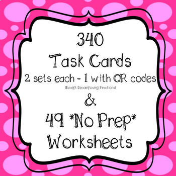 4th Grade Fractions *MEGA BUNDLE* 340 Task Cards & 49 *NO PREP* Worksheets