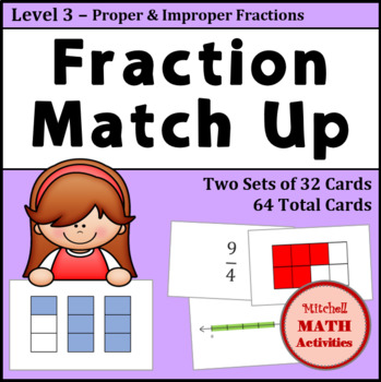 Fraction Match Up - Level 3 - Proper & Improper Fractions