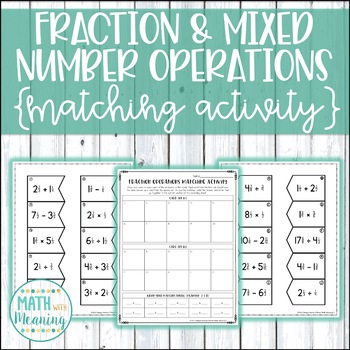 Fraction & Mixed Number Operations Matching Activity