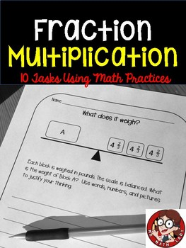 Fraction Multiplication - 10 Tasks Using Math Practices