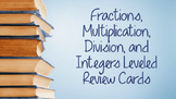 Fraction, Multiplication/Division, Integer Review Leveled Cards
