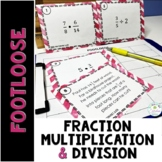 Fraction Multiplication and Division Task Cards - Footloose Math Game