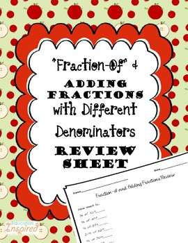 Fraction Of and Adding Fractions with Different Denominators Review