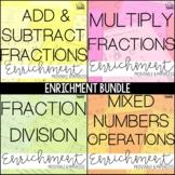 Fraction Operations Enrichment Bundle: Math Challenges & L