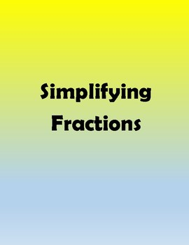 Fraction Overview  - Simplifying, Adding, and Finding Greatest Common Factors