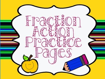 Fraction Action Practice Pages