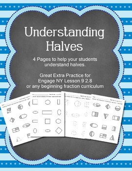 Fraction Practice Understand Halves  Engage NY Module 8  Lesson 9  2.8