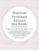 Fraction Problems Around the Room- Unit 5 Everyday Math