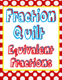 Fraction Quilt- 4.3C Equivalent Fractions