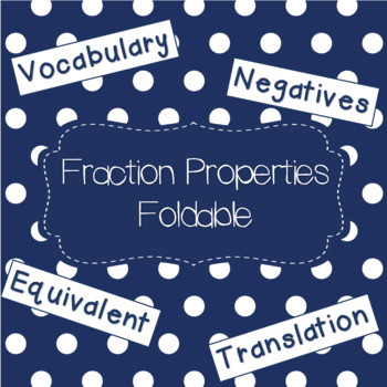Fraction Review Foldable: Vocabulary, Translation, Negatives, and Equivalent