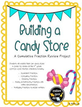 Fraction Review Project - Building a Candy Store