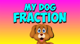 Fraction Song- My Doggy Fraction