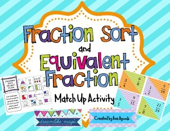 Fraction Sort and Equivalent Fraction Match Up Activity