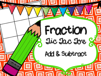 Fraction Tic Tac Toe Adding and Subtracting
