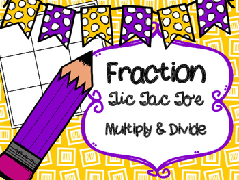 Fraction & Mixed Number Tic Tac Toe Multiply & Divide