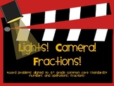 Fraction Word Problems *Lights, Camera, Fractions!* COMMON CORE