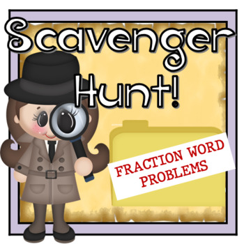 Fraction Word Problems Scavenger Hunt