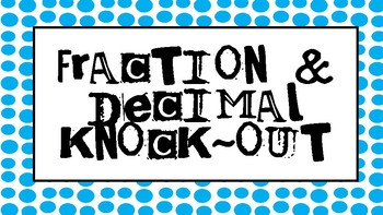 Fraction and Decimal Knock Out