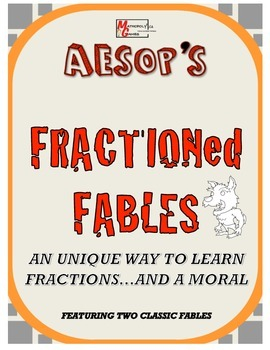 Fraction-ed Fables - Unique Way To Learn Fractions...and a Moral.