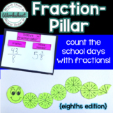 Fraction-pillar! {Eighths} Count the School Days with Fractions