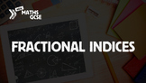 Fractional Indices - Complete Lesson