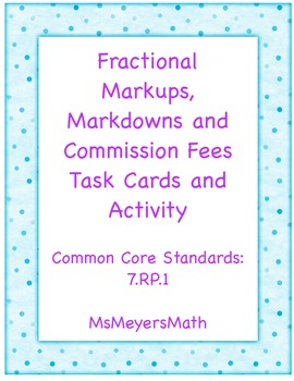 Fractional Markups, Markdowns and Commission Fees Activity 7.RP.1
