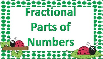 Fractional Parts of Numbers Task Cards