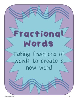 Fractional Words - Combining Parts of Words Using Fractions