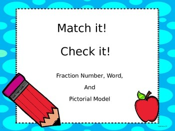 Fractions  Match it N Check It...Number, Word N Model