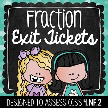Common Core Exit Tickets: Fractions {4.NF.2}