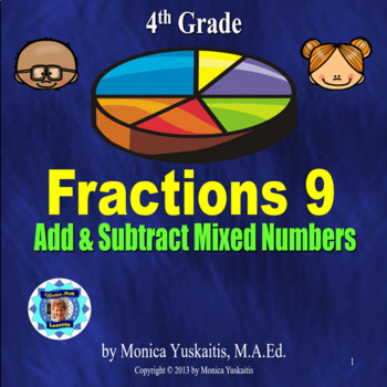 Common Core 4th - Fractions 9 - Adding & Subtracting Mixed Numbers