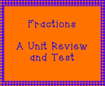 Fractions-A Unit Review and Test