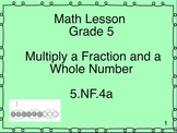 5.NF.4a Multiply Whole Numbers by Fractions
