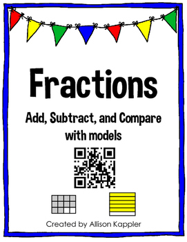 Fractions- Add, Subtract, and Compare w/ Models QR Code Task Cards