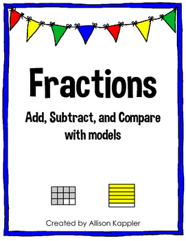 Fractions-  Add, Subtract, and Compare w/ Models (like denominators) Task Cards