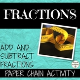 Add and Subtract Fractions Activity Paper chain   (7.NS.A.3.)