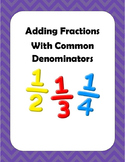 Math: Fractions: Adding Basic Fractions with Common Denominators. 3 pages.