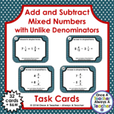 Task Cards • Fractions • Add & Subtract  Mixed Numbers with Unlike Denominators