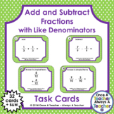 Fraction Task Cards - Adding and Subtracting with Like Denominators