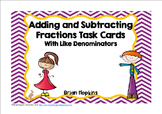 Fractions Adding and Subtracting with Like Denominators Task Cards