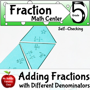 Fractions Adding with Unlike Denominators Self Checking Math Center