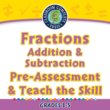 Number & Operations: Fractions - Add & Subtract - Pre-Assess/Teach - MAC Gr. 3-5