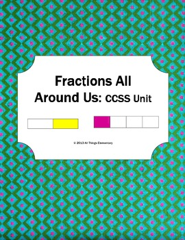 Fractions All Around Us: Common Core Aligned