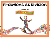 Fractions As Division (Part of Fraction Unit)