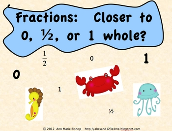Fractions - Close to 0, 1/2, or 1 whole?