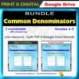 Fractions - Common Denominators - 2 Worksheets - Grade 4-5 - PDF & Google BUNDLE