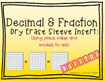 Fractions & Decimals Dry Erase Sleeve: Use Place Value & Models to Add Fractions