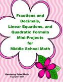 Fractions/Decimals, Linear Equations, & Quadratic Formula - Math Mini-Projects