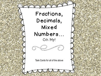 Fractions, Decimals, Mixed Numbers...Oh My!